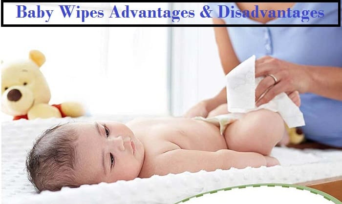 Baby Wipes Advantages & Disadvantages